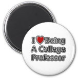 I Heart Being a College Professor 2 Inch Round Magnet