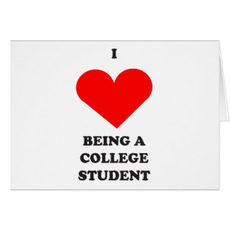 I HEART being a college student! Card
