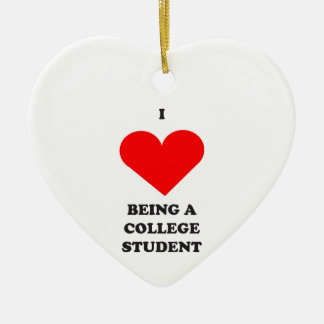 I HEART being a college student! Ceramic Ornament