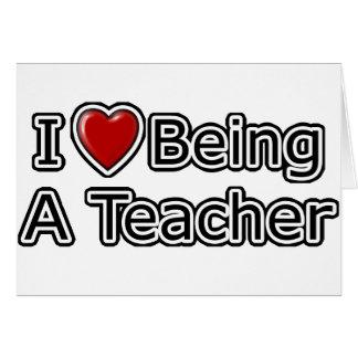 I Heart Being a Teacher Card