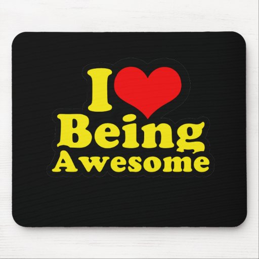 I Heart Being Awesome Mouse Pads