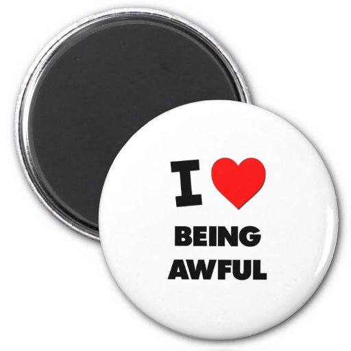 I Heart Being Awful 2 Inch Round Magnet