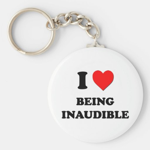 I Heart Being Inaudible Key Chains