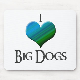 I Heart Big Dogs Mouse Pad
