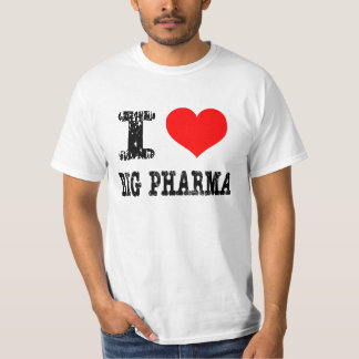 I Heart Big Pharma T-Shirt