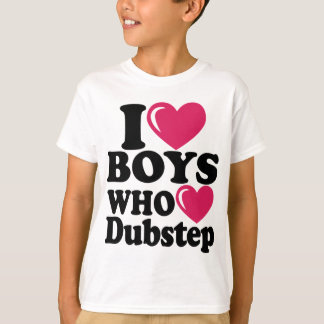 -i-heart-boys-dubstep T-Shirt