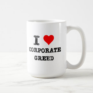 I Heart Corporate Greed Classic White Coffee Mug