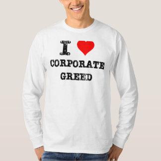 I Heart Corporate Greed T-Shirt