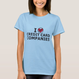 I heart credit card companies T-Shirt