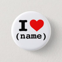 """I HEART"" (customizable name) Button"