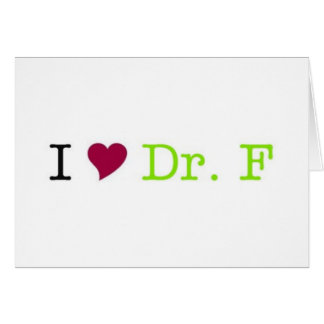 I Heart Dr. F note card