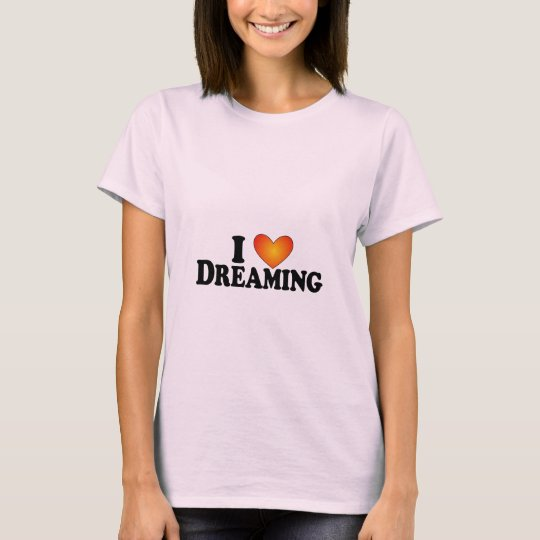 I (heart) Dreaming - Lite Mult-Products T-Shirt