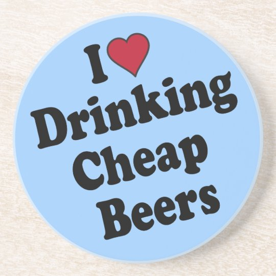 I Heart Drinking Cheap Beers Drink Coaster