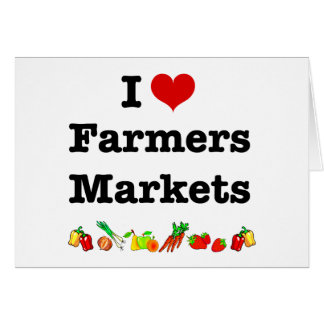 I Heart Farmers Markets Greeting Cards