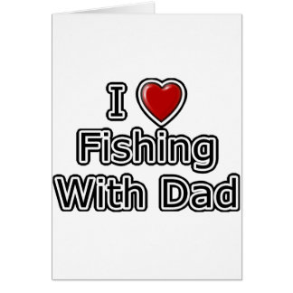 I Heart Fishing with Dad Card