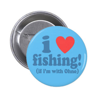 I Heart Fishing with Ohno 2 Inch Round Button