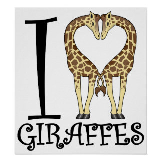 I Heart Giraffes Posters