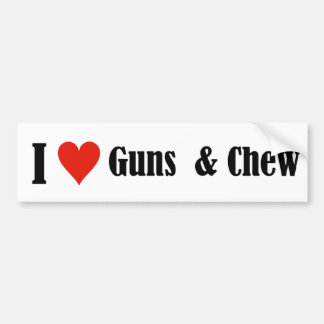 I heart guns and chew car bumper sticker