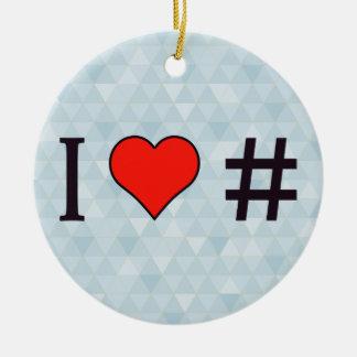 I Heart Hashtag Symbols Ceramic Ornament