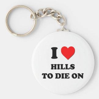 I Heart Hills To Die On Basic Round Button Keychain