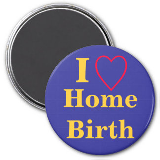 I heart home birth 3 inch round magnet