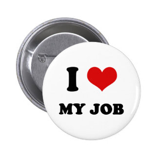 I Heart I Love My Job Pinback Button