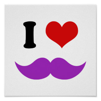 I Heart I Love Purple Mustaches Poster