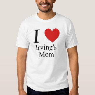 I Heart Irving's Mom Shirts