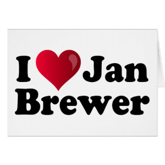 I Heart Jan Brewer Card