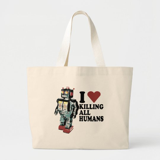 I Heart Killing All Humans Large Tote Bag