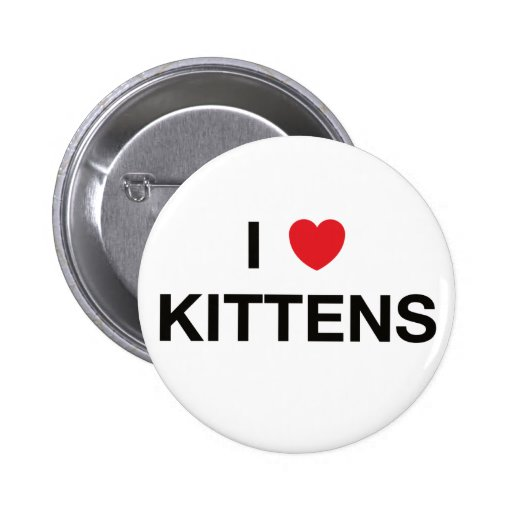 I HEART KITTENS badge 2 Inch Round Button
