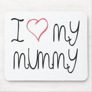 I Heart (lipstick) my Mummy Mouse Pad