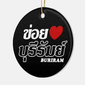 I Heart (Love) Buriram, Isan, Thailand Ceramic Ornament