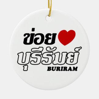 I Heart (Love) Buriram, Isan, Thailand Ornament
