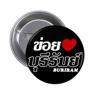 I Heart (Love) Buriram, Isan, Thailand Pinback Button