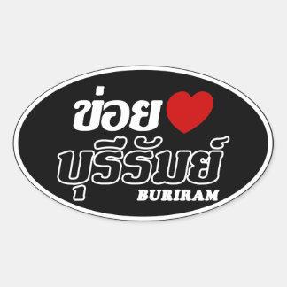 I Heart (Love) Buriram, Isan, Thailand Oval Sticker