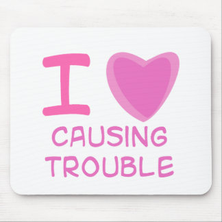 I Heart (Love) causing trouble Mouse Pad