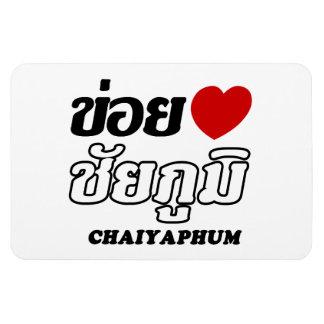 I Heart (Love) Chaiyaphum, Isan, Thailand Magnet