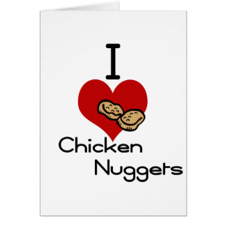 I heart-love chicken nuggets card
