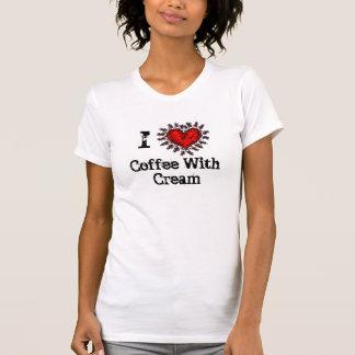 I Heart (love) Coffee With Cream T-shirt