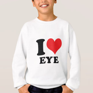 I Heart / love Eye Sweatshirt