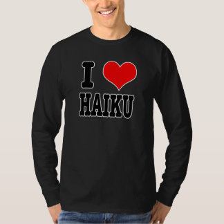 I HEART (LOVE) HAIKU T-Shirt