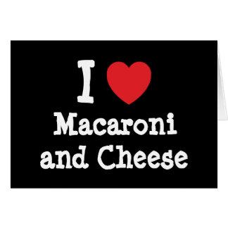I heart (love) Macaroni and Cheese Card