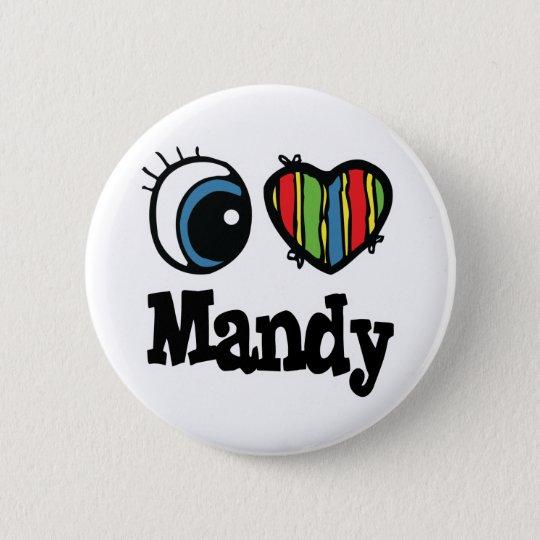 I Heart (Love) Mandy Pinback Button