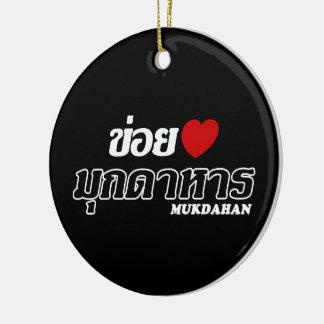 I Heart (Love) Mukdahan, Isan, Thailand Ceramic Ornament