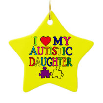 I Heart (Love) My Autistic Daughter Ceramic Ornament