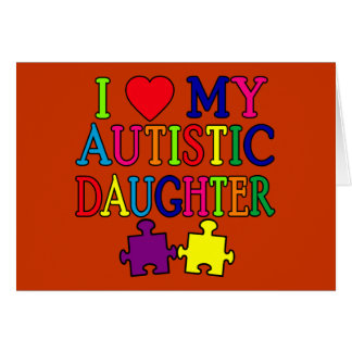 I Heart (Love) My Autistic Daughter Greeting Card
