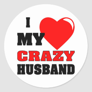 I (Heart) Love My Crazy Husband Classic Round Sticker