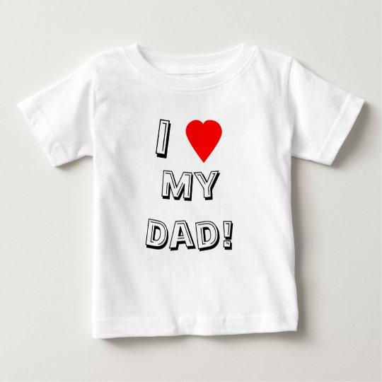 I Heart (Love) My Dad! T Shirt
