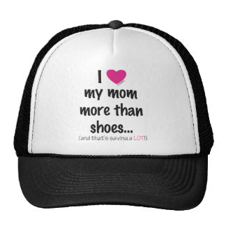 I Heart Love my Mom More than Shoes! Mesh Hat